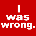 i_was_wrong