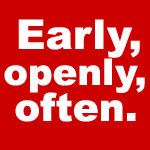 early-openly-often